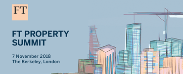"FT Property Summit ""Channelling Uncertainty into Opportunities for Growth"""